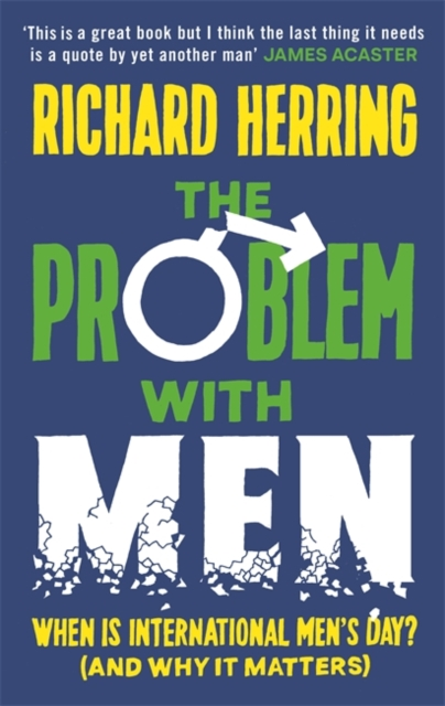 Cover for: The Problem with Men : When is it International Men's Day? (and why it matters)
