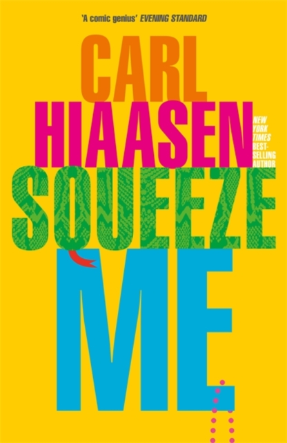 Cover for: Squeeze Me : The ultimate satire for 2020