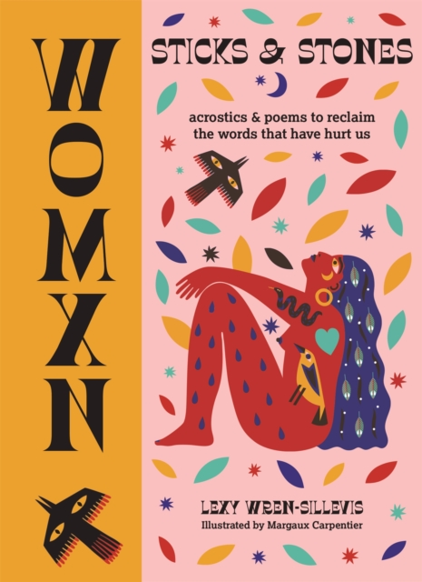 Image for WOMXN: Sticks and Stones : Acrostics and Poems to Reclaim the Words that Have Hurt Us
