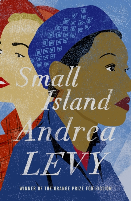 Cover for: Small Island: Winner of the 'best of the best' Orange Prize