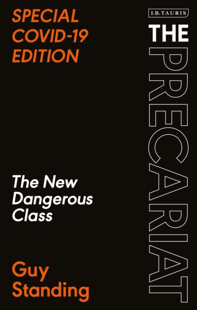 Cover for: The Precariat : The New Dangerous Class SPECIAL COVID-19 EDITION