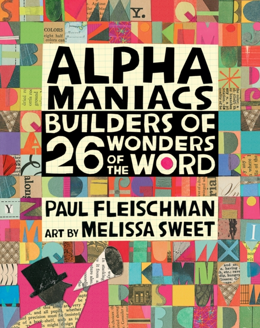 Cover for: Alphamaniacs : Builders of 26 Wonders of the Word