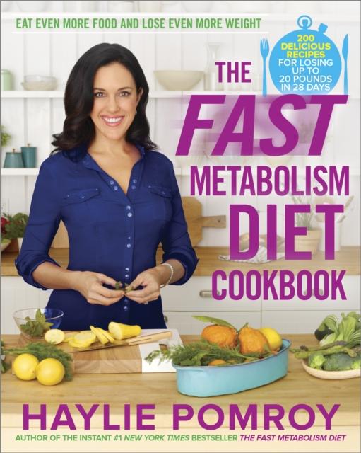 The Fast Metabolism Diet Cookbook (Hardcover), Pomroy, Haylie, 9780770436230