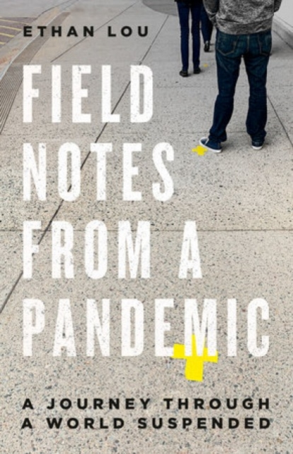 Image for Field Notes From A Pandemic : A Journey Through a Suspended World