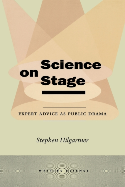 Cover for: Science on Stage : Expert Advice as Public Drama