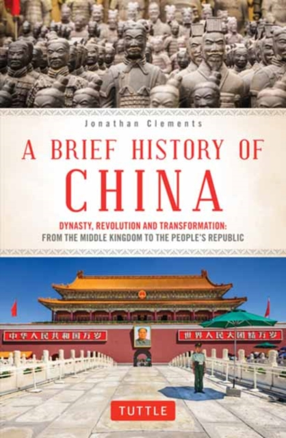 Cover for: A Brief History of China : Dynasty, Revolution and Transformation: From the Middle Kingdom to the People's Republic