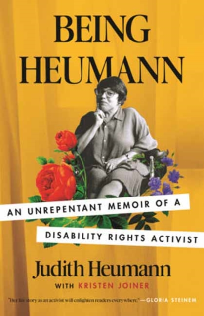 Image for Being Heumann : An Unrepentant Memoir of a Disability Rights Activist