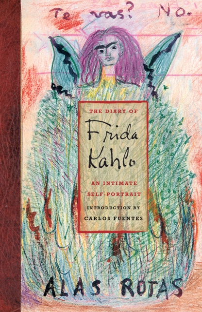 Cover for: The Diary of Frida Kahlo : An Intimate Self-Portrait
