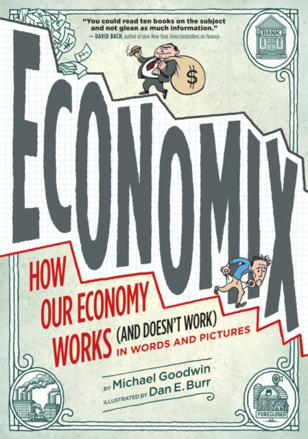 Cover for: Economix : How and Why Our Economy Works (and Doesn't Work), in Words and Pictures