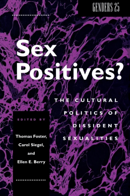Cover for: Sex Positives? : Cultural Politics of Dissident Sexualities