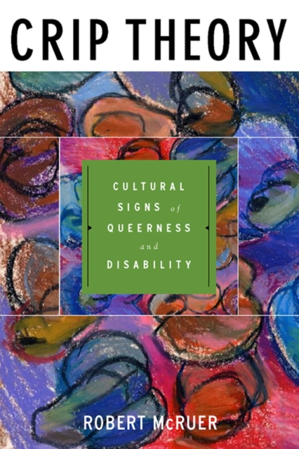 Image for Crip Theory : Cultural Signs of Queerness and Disability