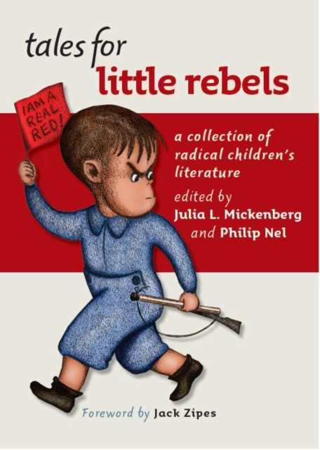 Cover for: Tales for Little Rebels : A Collection of Radical Children's Literature