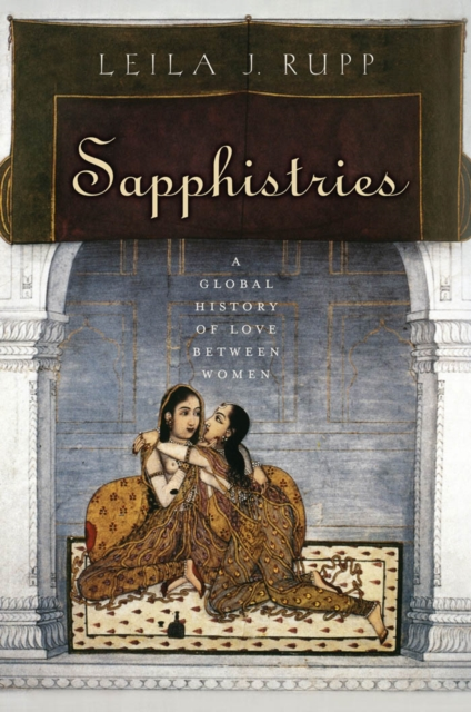Cover for: Sapphistries : A Global History of Love between Women