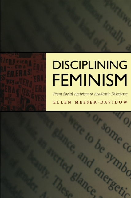 Image for Disciplining Feminism : From Social Activism to Academic Discourse