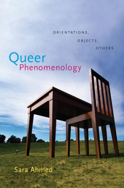 Cover for: Queer Phenomenology : Orientations, Objects, Others