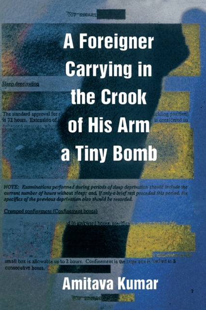 Cover for: A Foreigner Carrying in the Crook of His Arm a Tiny Bomb