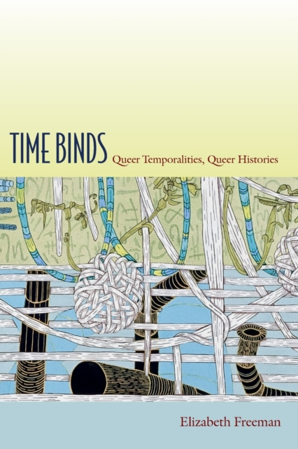 Image for Time Binds : Queer Temporalities, Queer Histories