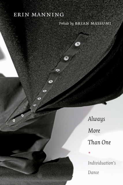 Image for Always More Than One : Individuation's Dance