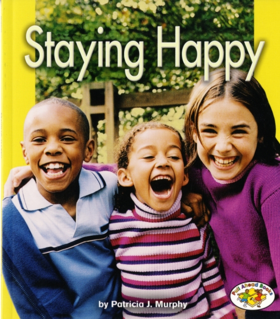 Cover for: Staying Happy : Pull Ahead Health