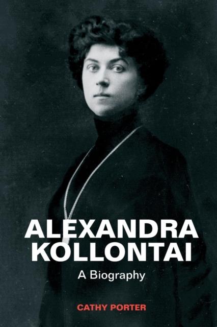 Cover for: Alexandra Kollontai : A Biography