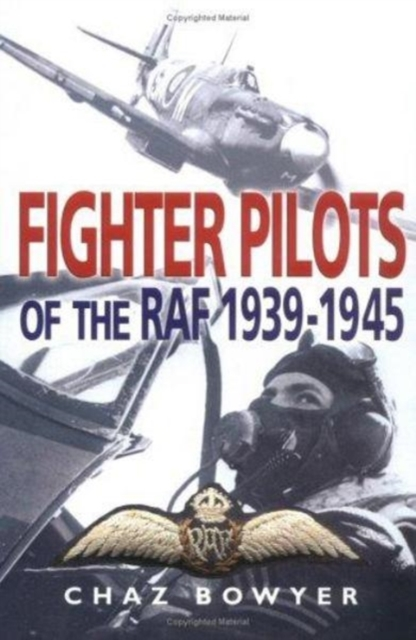 FIGHTER PILOTS OF THE RAF 1939-1945, Bowyer, Chaz, 9780850527865