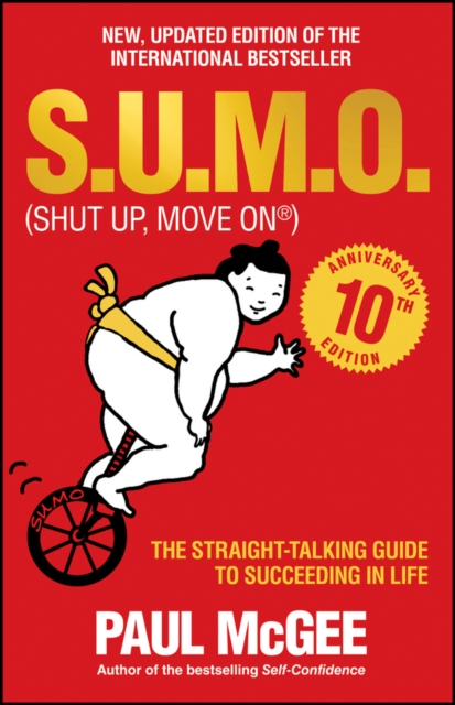 S.U.M.O. (Shut Up, Move on): The Straight-Talking Guide to Succeeding in Life (.