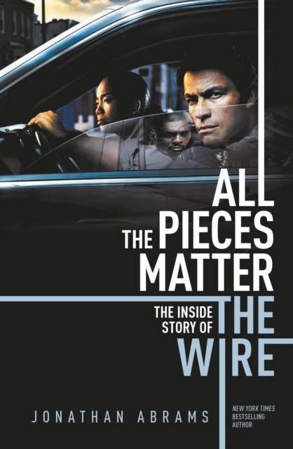 Image for All The Pieces Matter : The Inside Story of The Wire