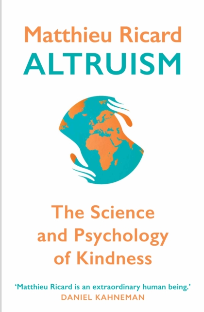Image for Altruism : The Science and Psychology of Kindness