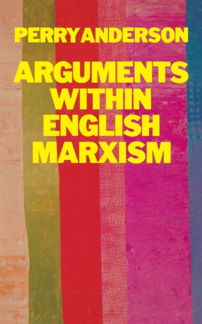 Cover for: Arguments within English Marxism