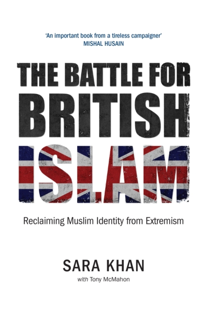 Cover for: The Battle for British Islam: Reclaiming Muslim Identity from Extremism