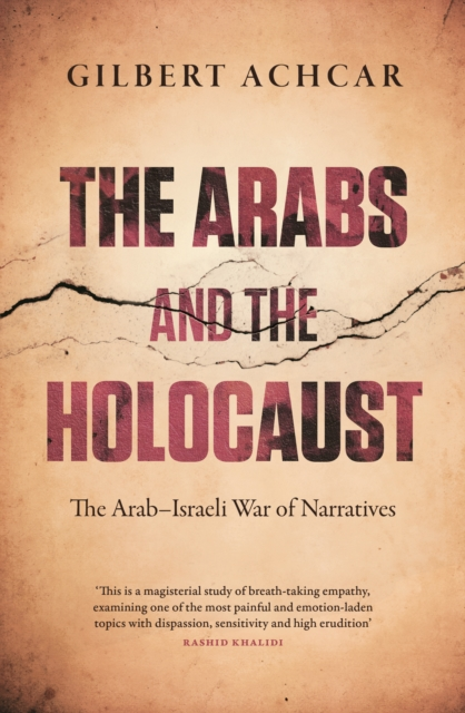 Cover for: The Arabs and the Holocaust : The Arab-Israeli War of Narratives