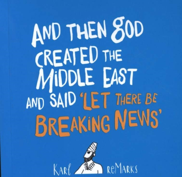 Image for And Then God Created the Middle East and Said 'Let There Be Breaking News'