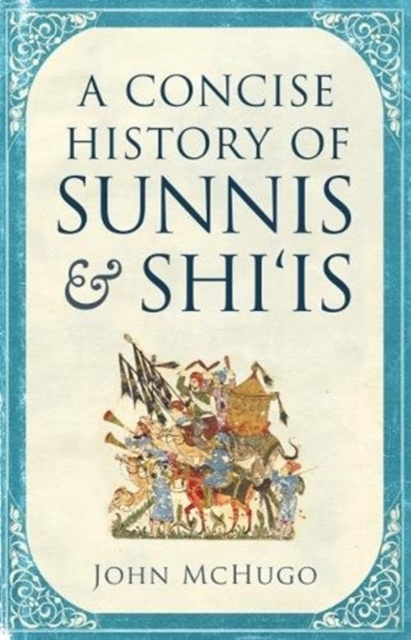 Cover for: A Concise History of Sunnis and Shi`is