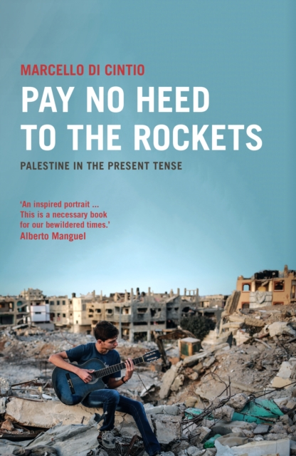Image for Pay No Heed to the Rockets : Palestine in the Present Tense