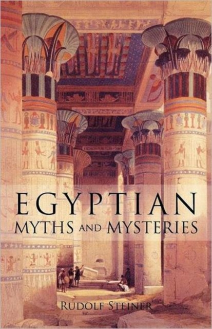 Image for Egyptian Myths and Mysteries : Lectures by Rudolf Steiner