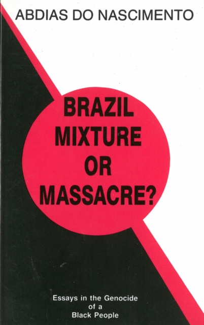Cover for: Brazil: Mixture Or Massacre?