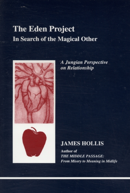 Cover for: The Eden Project : In Search of the Magical Other - Jungian Perspective on Relationship