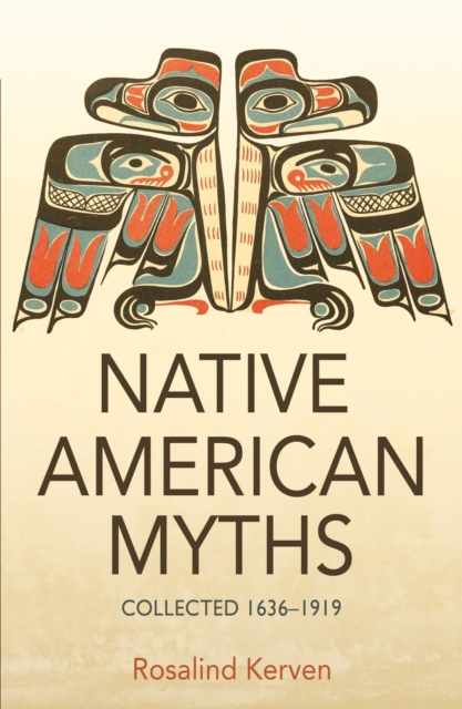 Image for NATIVE AMERICAN MYTHS : Collected 1636 - 1919