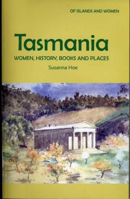 Cover for: Tasmania: Women, History, Books and Places : v. 3
