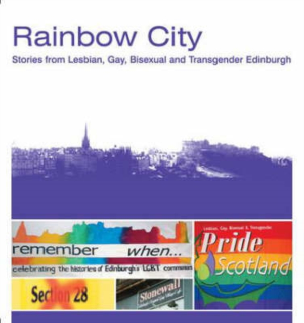 Image for Rainbow City : Stories from Lesbian, Gay, Bisexual and Transgender Edinburgh