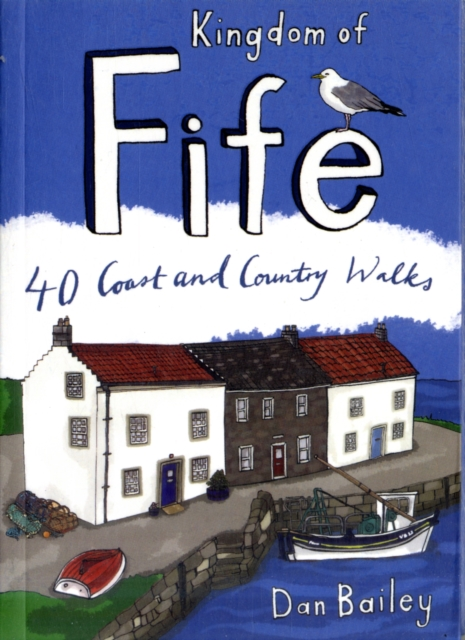 Cover for: Kingdom of Fife : 40 Coast and Country Walks