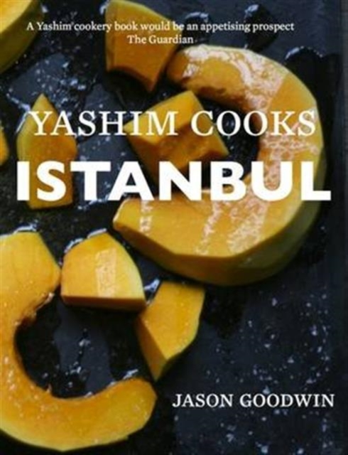 Image for Yashim Cooks Istanbul: Culinary Adventures in the Ottoman Kitchen