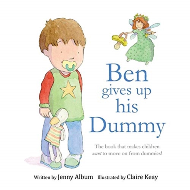 Image for Ben Gives Up His Dummy : The Book That Makes Children Want to Move on from Dummies!