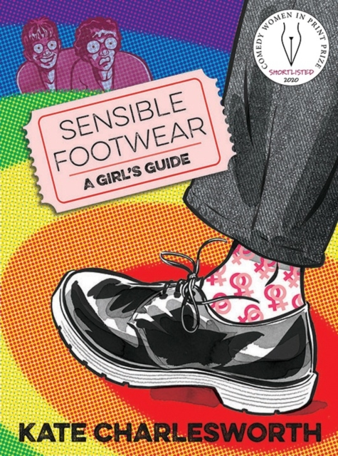 Image for Sensible Footwear: A Girl's Guide : A graphic guide to lesbian and queer history 1950-2020