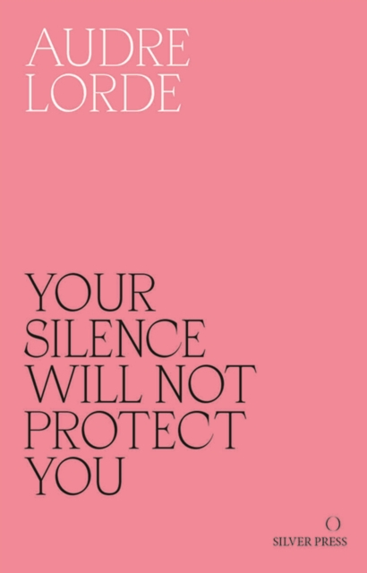 Image for Your Silence Will Not Protect You : Essays and Poems
