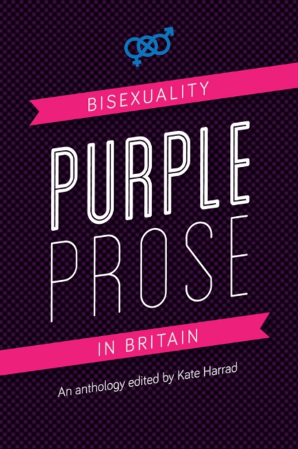 Cover for: Purple Prose : Bisexuality in Britain