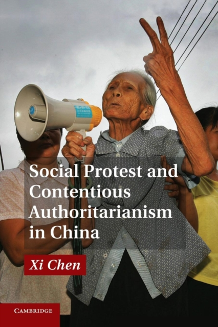 Cover for: Social Protest and Contentious Authoritarianism in China