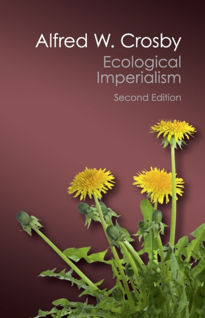 Cover for: Ecological Imperialism : The Biological Expansion of Europe, 900-1900