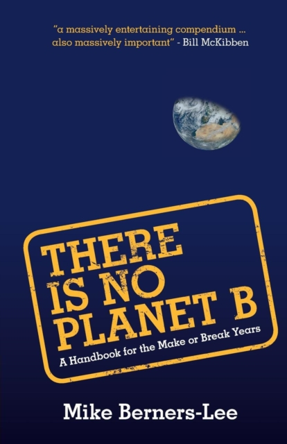 Image for There Is No Planet B : A Handbook for the Make or Break Years