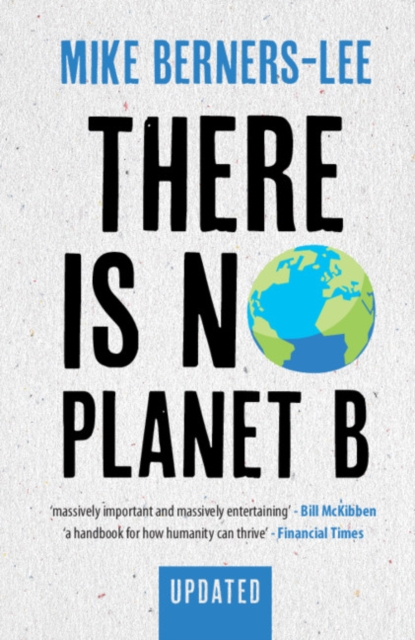 Image for There Is No Planet B : A Handbook for the Make or Break Years - Updated Edition